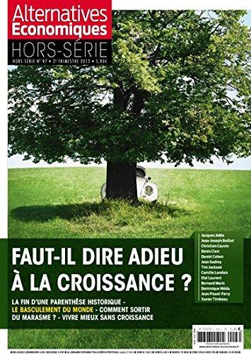 Alternatives Economiques Hors Série 97 . FAUT-IL DIRE ADIEU À LA CROISSANCE ? Pourquoi l'Europe est en panne de croissance