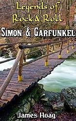 Legends of Rock & Roll - Simon & Garfunkel: An unauthorized fan tribute (English Edition)