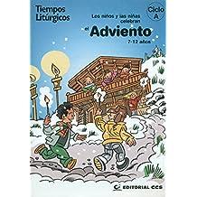 Los niños y las niñas celebran el Adviento 2016. Ciclo A (Tiempos litúrgicos)