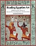 Reading Egyptian Art: A Hieroglyphic...
