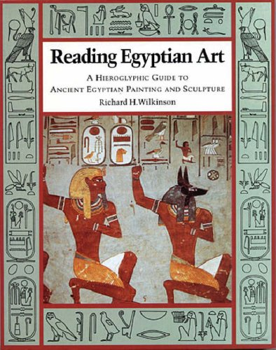 Reading Egyptian Art: A Hieroglyphic Guide to Ancient Egyptian Painting and Sculpture por Richard H. Wilkinson