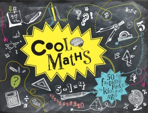Cool Maths: 50 Fantastic Facts for Kids of All Ages by Young. Tracie ( 2013 ) Hardcover