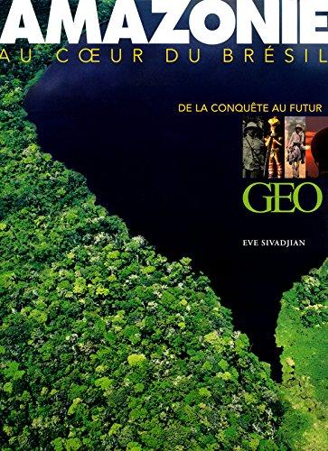 Amazonie de la conquête au futur par Eve Sivadjian