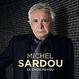 Michel Sardou - Le choix du fou