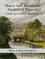 Darcy and Elizabeth - Answered Prayers: A Pride and Prejudice Short Story (English Edition)