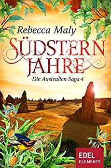 Südsternjahre 4 (Australien-Saga) von [Maly, Rebecca]