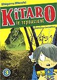 Kitaro le repoussant Vol.3
