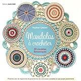 Mandalas à crocheter : 30 modèles fantastiques