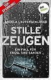 Stille Zeugen - Ein Fall für Engel und Sander 1 von Angela Lautenschläger