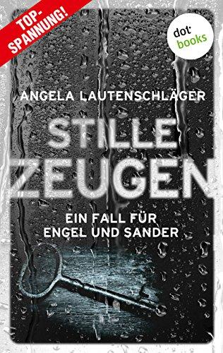 Buchseite und Rezensionen zu 'Stille Zeugen - Ein Fall für Engel und Sander 1' von Angela Lautenschläger