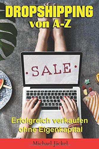 DropShipping von A-Z Erfolgreich verkaufen ohne Eigenkapital - Taschenbuch