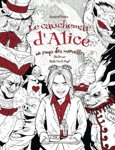 Le cauchemar d'Alice au pays des merveilles: Livre de coloriage pour adultes (horreur, Halloween, épouvante, frissons)