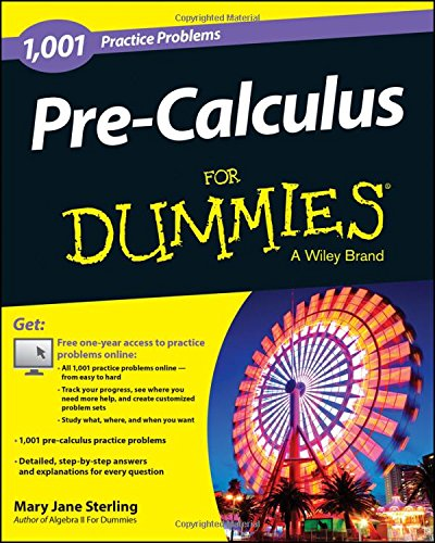 1,001 Pre-calculus Practice Problems for Dummies (For Dummies Series)