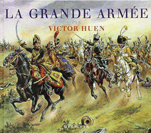 La Grande Armée par Victor Huen par François Robichon