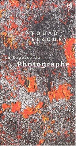 La Sagesse du Photographe par Fouad Elkoury