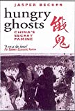 Hungry Ghosts: China's Secret Famine
