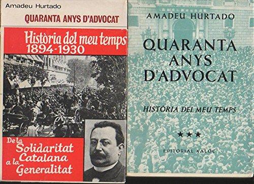 Portada del libro QUARANTA ANYS D'ADVOCAT. HISTORIA DEL MEU TEMPS. 1894-1916. 1917-1930. 1931-1936.