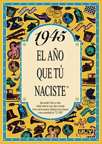 1945 EL AÑO QUE TU NACISTE (El año que tú naciste) por Rosa Collado