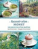 Recevoir selon Monet - Les recettes d'un maître