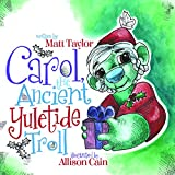 Carol, the Ancient Yuletide Troll