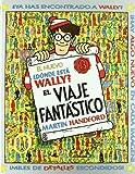 NUEVO ¿DONDE ESTA WALLY? EL VIAJE FANTASTICO (WALLY - EDB)