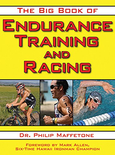 The Big Book of Endurance Training and Racing por Philip Maffetone