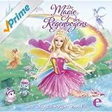 Barbie Fairytopia - Die Magie Des Regenbogens (Das Original-Hörspiel Zum Film)