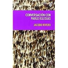 Conversación Con Pablo Iglesias (Libros Urgentes)
