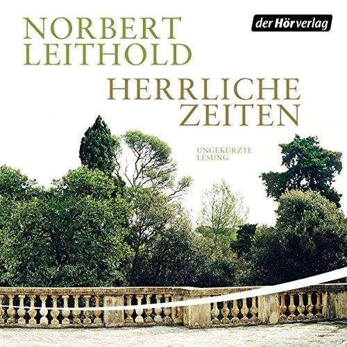 Buchseite und Rezensionen zu 'Herrliche Zeiten: Roman einer Familie' von Norbert Leithold