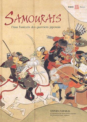 Samouraïs : L'univers du guerrier japonais