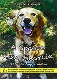 A spasso con Charlie. Storie di cani e di umani