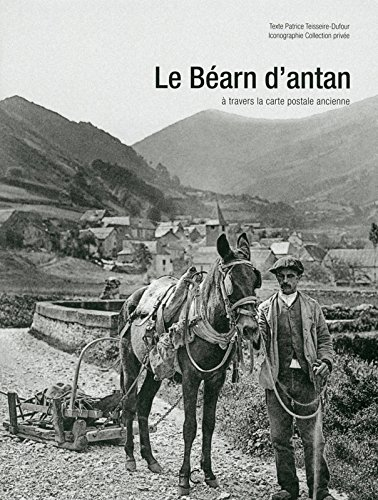 Le Béarn d'antan à travers la carte postale ancienne