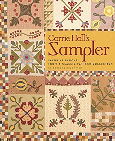 Carrie Hall's Sampler: Favorite Blocks from a Classic Pattern Collection