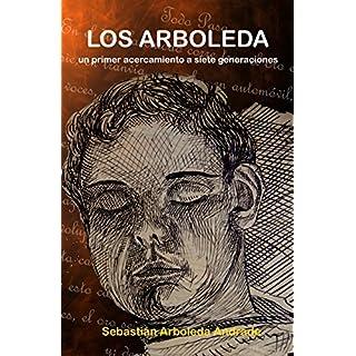 Los Arboleda: Un primer acercamiento a siete generaciones (Spanish Edition)