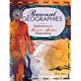 Personal Geographies: Explorations in Mixed-Media Mapmaking
