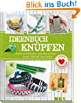 Ideenbuch Knüpfen: Kreative Knoten au...