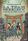 La Team Sherlock, tome 2 : L'énigme du Mara Khol Ma par Tamaillon