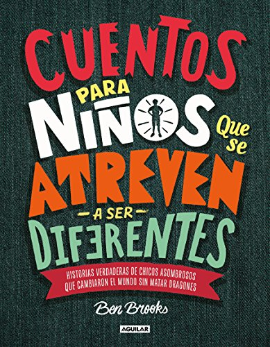 Cuentos Para Niños Que Se Atreven a Ser Diferentes / Stories for Boys Who Dare to Be Different por Ben Brooks