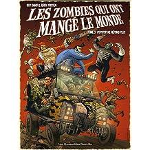 Les zombies qui ont mangé le monde, Tome 3 : Popypop ne répond plus