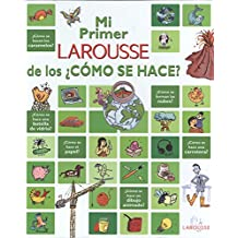 Mi Primer Larousse De Los Como Se Hace?/ My First Larousse of How Is It Made?