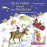In 24 Tagen kommt das Christkind: Adventskalender-Geschichten