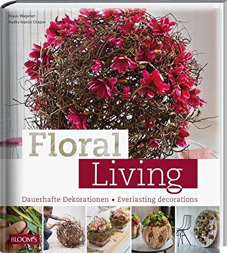 Floral Living: Dauerhafte Dekorationen (Zweig Floral)