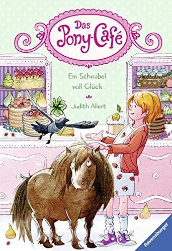 Das Pony-Café, Band 3: Ein Schnabel voll Glück