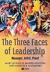 The Three Faces of Leadership: Manager, Artist, Priest