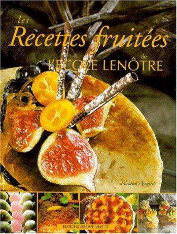 Les recettes fruitées de l'Ecole Lenôtre (bilingue français-anglais)