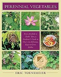 Perennial Vegetables: From Artichokes to Zuiki Taro, A Gardener's Guide to Over 100 Delicious and Edibles by Eric Toensmeier (2007-06-01)