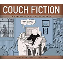 Couch Fiction: A Graphic Tale of Psychotherapy by Perry, Philippa (April 29, 2010) Paperback