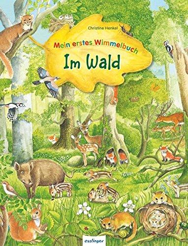 Mein erstes Wimmelbuch - Im Wald In Den Wald Bilderbuch