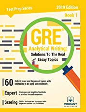 GRE Analytical Writing: Solutions to the Real Essay Topics - Book 1: Volume 19 (Test Prep)