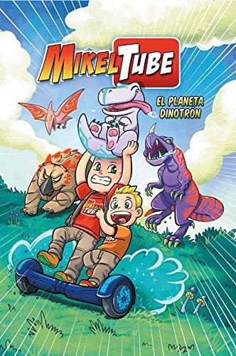 El planeta Dinotrón (MikelTube 1) (Pequeños youtubers) por Mikel Sánchez